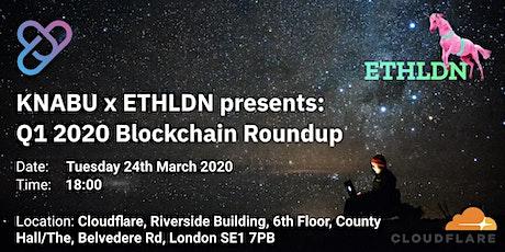 KNABU x ETHLDN presents: Q1 2020 Blockchain Roundup tickets