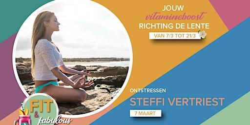 Het belang van ontstressen met Steffi Vertriest