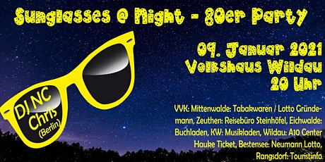 Sunglasses @ Night - 80er Jahre Party in Wildau - 09.01.2021 Tickets