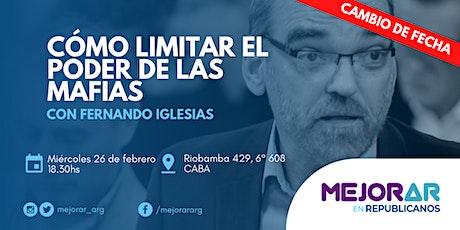 CÓMO LIMITAR EL PODER DE LAS MAFIAS con Fernando Iglesias entradas