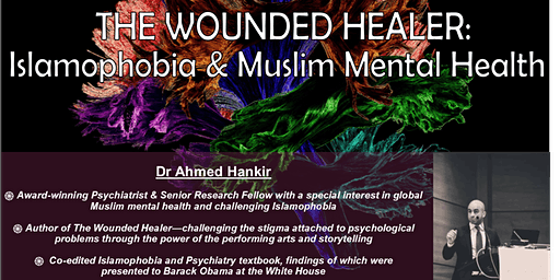 The Wounded Healer:  Islamophobia and Muslim Mental Health
