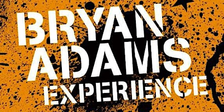 The Bryan Adams Experience tickets
