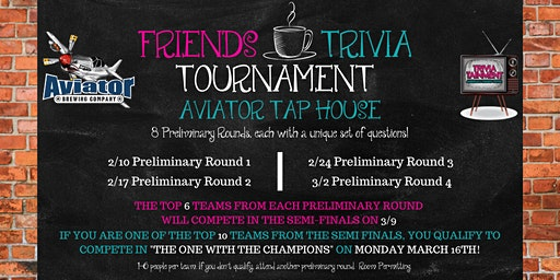 Friends Trivia Tournament: Preliminary Round 4 at Aviator Tap House
