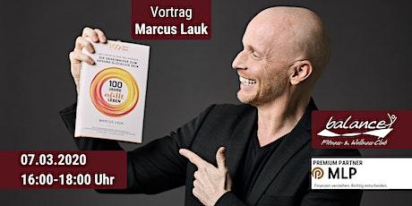 Marcus Lauk Vortrag: Die Geheimnisse der 100-jährigen Tickets