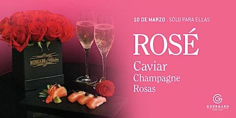 ROSE - Caviar, champagne,  rosas tickets