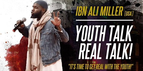 Yaseen Youth Tours Presents: Ibn Ali Miller ''Youth Talk Real Talk'' tickets