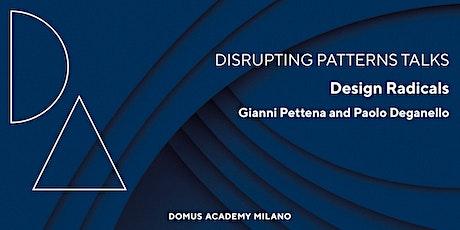Design Radicals. Gianni Pettena and Paolo Deganello. biglietti