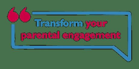 Transform your parental engagement tickets