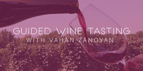 Guided Wine Tasting with Vahan Zanoyan tickets