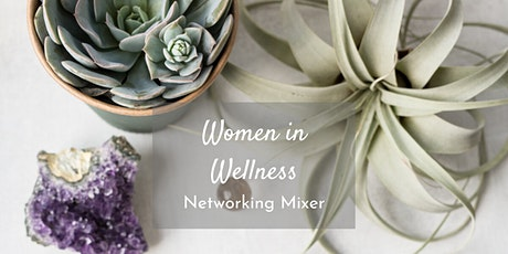 Women in Wellness Networking Mixer tickets