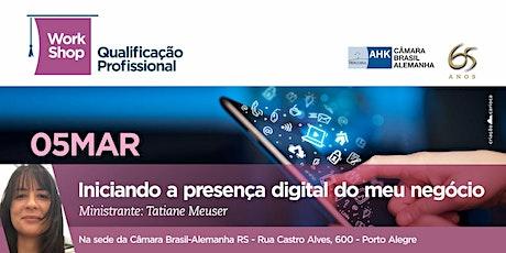 Workshop: Iniciando a presença digital do meu negócio ingressos
