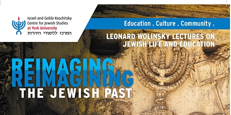 """Reimaging/Reimagining the Jewish Past"" tickets"