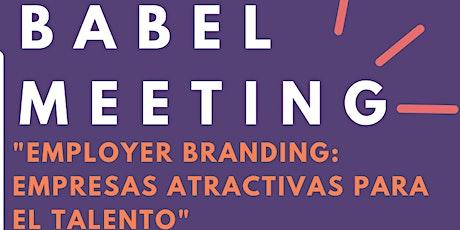 """Babel Meeting  """"Employer Branding: Empresas atractivas para el talento"""" entradas"""