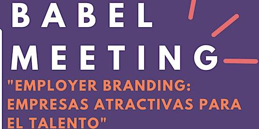 """Babel Meeting  """"Employer Branding: Empresas atractivas para el talento"""""""