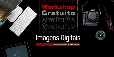 Workshop: Imagens Digitais – Entenda na prática! ingressos