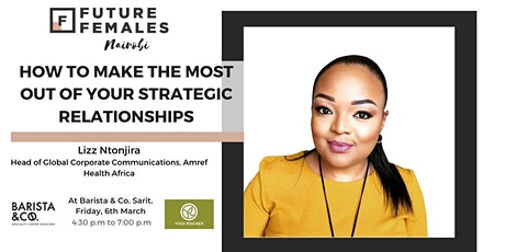 How To Make The Most Out Of Your Strategic Relationships |FF Nairobi tickets