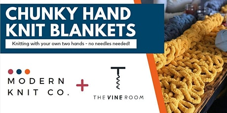 Chunky Hand Knit Blankets at The Vine Room (April 4) tickets