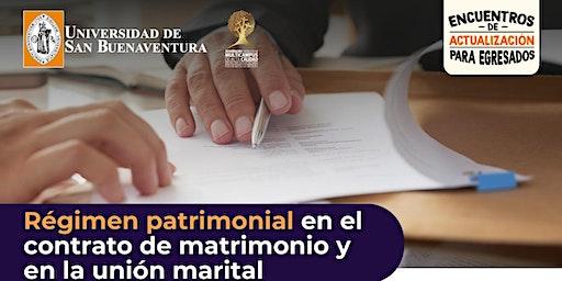 Régimen patrimonial en el contrato de matrimonio y en la unión marital