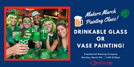 Presidential Brewing Company: Drinkable Glass or Vase Painting Class! tickets
