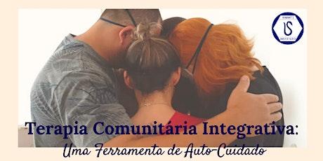 Workshop: Terapia Comunitária Integrativa - Uma Ferramenta de Autocuidado ingressos