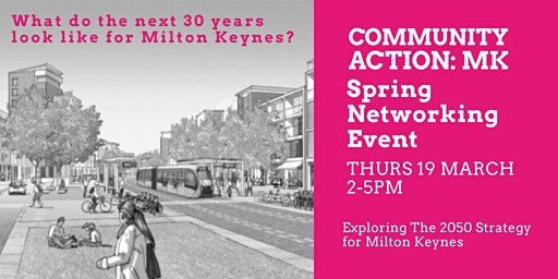 Community Action: MK Spring Networking Event:  MK Strategy for 2050