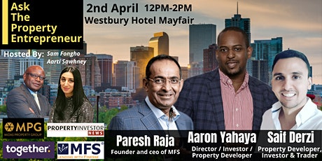 Ask The Property Entrepreneur - With Paresh Raja, Aaron Yahaya, Saif Derzi tickets