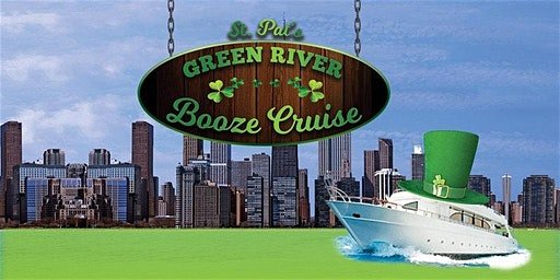 St. Patrick's Day Green River Booze Cruise (1:30pm)