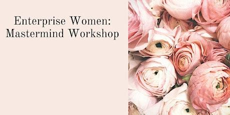 Enterprise Women: Mastermind Workshop tickets