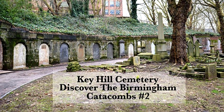 Key Hill Cemetery discover  the Birmingham catacombs #2 tickets