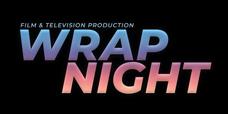 Film and TV Wrap Night tickets