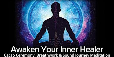 Awaken Your Inner Healer-Cacao Ceremony, Breathwork & Meditation tickets