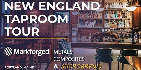 NEW ENGLAND TAPROOM TOUR: Microbrews & Markforged 3D Printing tickets