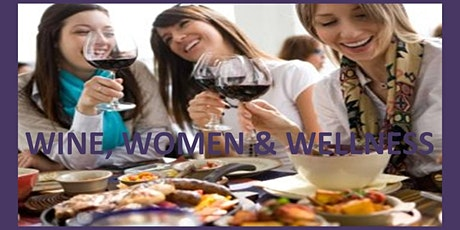 Wine, Women & Wellness tickets