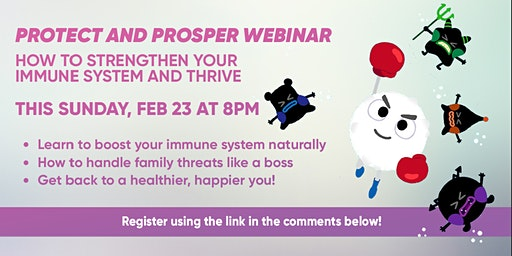 Protect & Prosper Webinar - How To Strengthen Your Immune System And Thrive
