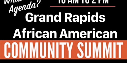 """Grand Rapids African American Community Summit """"What's The Agenda?"""""""