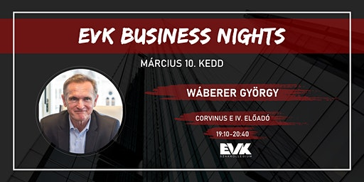 EVK Business Nights S02 E01 - Wáberer György