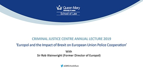 Criminal Justice Centre Annual Lecture 2019 with Sir Rob Wainwright  tickets