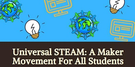 Universal STEAM - A Maker Movement for All Student tickets