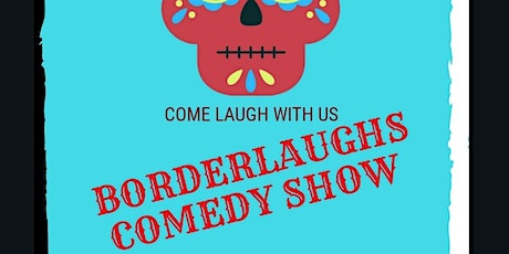 BorderLaughs Comedy Show Vol. 13 tickets