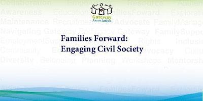 Families Forward : Engaging Civil Society