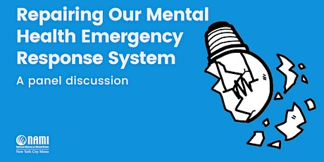 Repairing Our Mental Health Emergency Response System: A Panel Discussion tickets