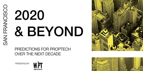 2020 & Beyond: Predictions on PropTech over the Next Decade tickets