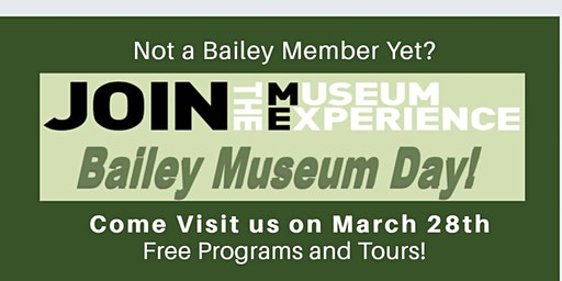 Bailey Museum Day! 2 Educational Programs, A free event!