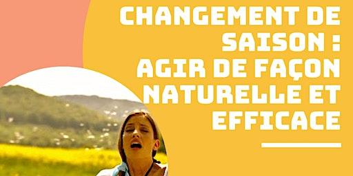 Changement de saison : agir de façon naturelle et efficace