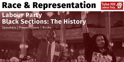 Race & Representation: Labour Party Black Sections - The History