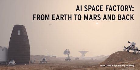 AI Space Factory: From Earth to Mars and Back tickets