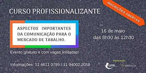 ASPECTOS IMPORTANTES DA COMUNICAÇÃO PARA O MERCADO DE TABALHO.