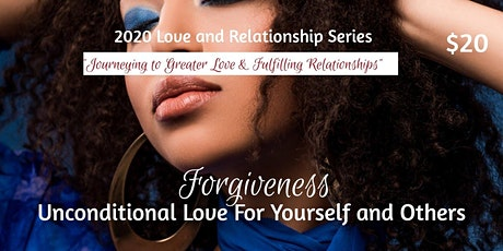 Forgiveness; Unconditional Love for Yourself & Others tickets
