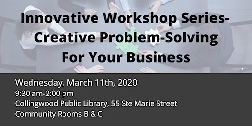Innovative Workshop Series - Creative Problem Solving For Your Business