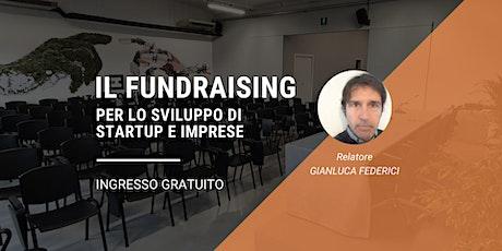 Il fundraising per lo sviluppo di startup e imprese biglietti